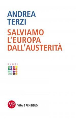 Andrea Terzi - Salviamo l'Europa dall'austerità